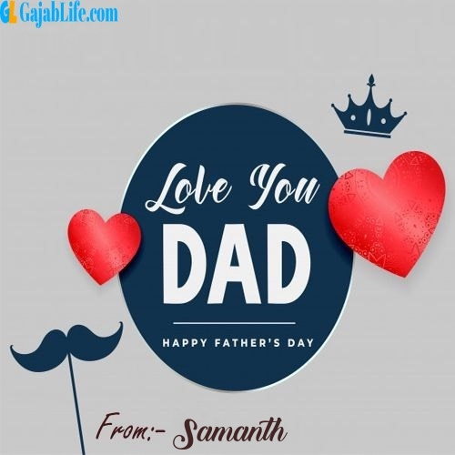 Samanth wish your dad with these lovely messages