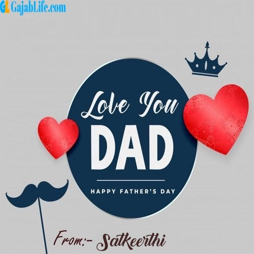 Satkeerthi wish your dad with these lovely messages