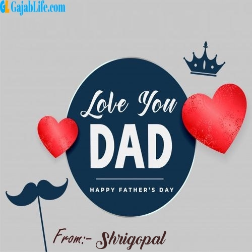 Shrigopal wish your dad with these lovely messages