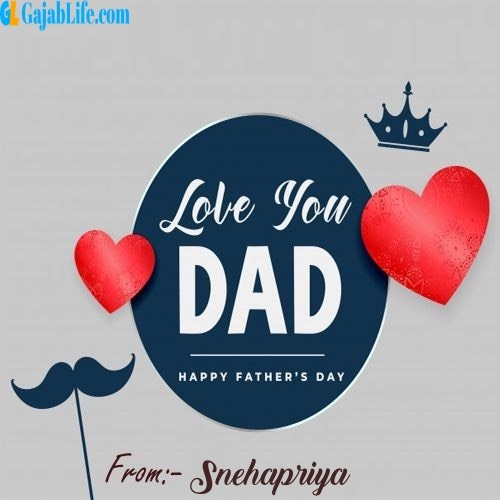 Snehapriya wish your dad with these lovely messages