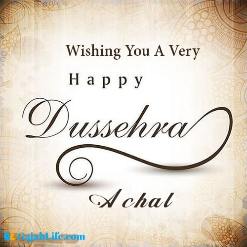 Achal write name on happy dussehra image